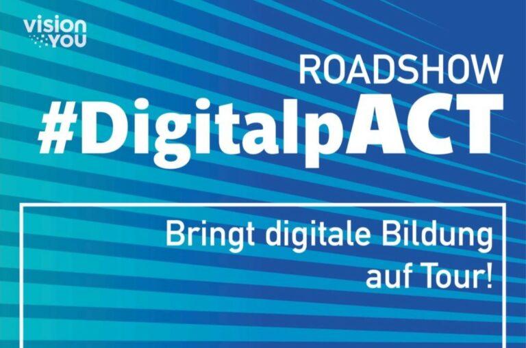 Roadshow #DigitalpACT, visionYOU aus dem MTH Lab tritt Bildungsoffensive los